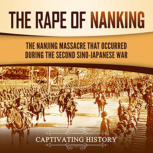 The Rape of Nanking Audiobook By Captivating History cover art