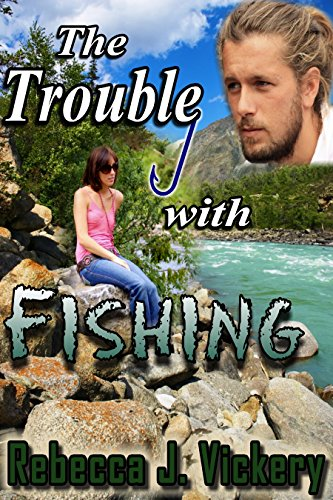 Book: The Trouble with Fishing by Rebecca J. Vickery
