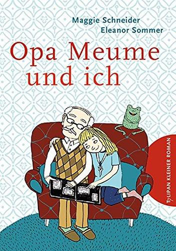 Opa Meume und ich (Tulipan Kleiner Roman)