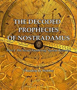 The Decoded Prophecies of Nostradamus by [Theodore Webber]