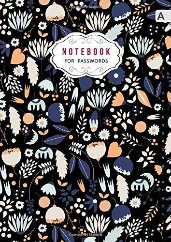 Notebook for Passwords: A4 Big Internet Logbook Journal with Alphabetical Tabs | Cute Morning Flower Pattern Design Black