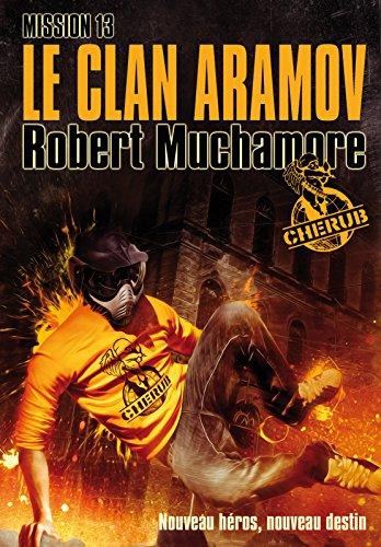 Cherub (Mission 13) - Le clan Aramov (French Edition)