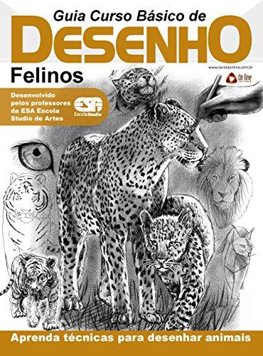 Curso Básico de Desenho - Felinos Ed.01 (Guia Curso de Desenho Livro 1) (Portuguese Edition)
