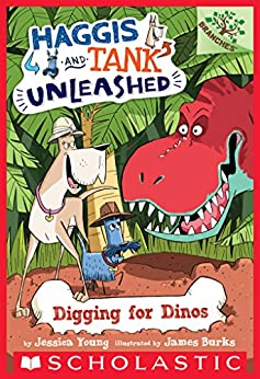 Digging for Dinos: A Branches Book (Haggis and Tank Unleashed #2) by [Jessica Young, James Burks]