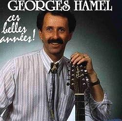 Ces Belles Annees by Georges Hamel
