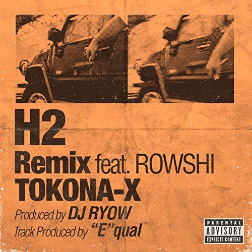 H2 Remix [Explicit]