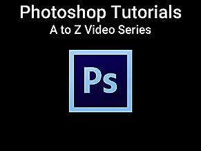 Photoshop Tutorials - A to Z Video Series