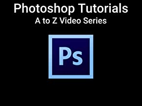 Photoshop Tutorials - A to Z Video Series