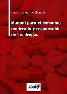 Manual para el consumo moderado y responsable de las drogas (Gestión y atención sanitaria)