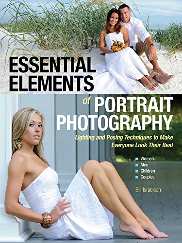 Essential Elements of Portrait Photography: Lighting and Posing Techniques to Make Everyone Look Their Best