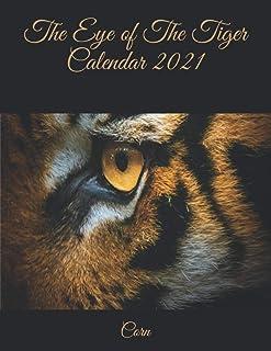 The Eye of The Tiger Calendar 2021