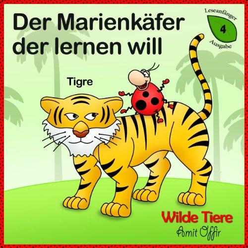 Wörterbuch Für Kinder: Wilde Tiere (Lesen Lernen Book 4) (English Edition)