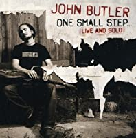 One Small Step by John Butler (2008-01-29)