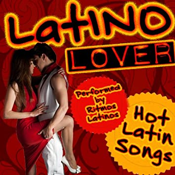 Latino Lover: Hot Latin Songs