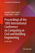 Proceedings of the 18th International Conference on Computing in Civil and Building Engineering: ICCCBE 2020 (Lecture Notes in Civil Engineering Book 98) (English Edition)