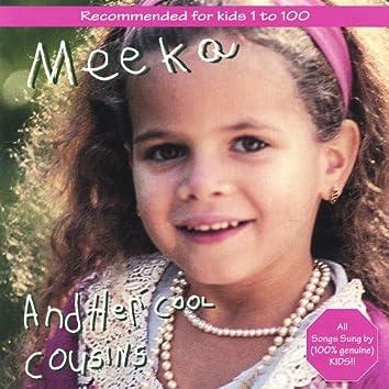 Meeka and Her Cool Cousins
