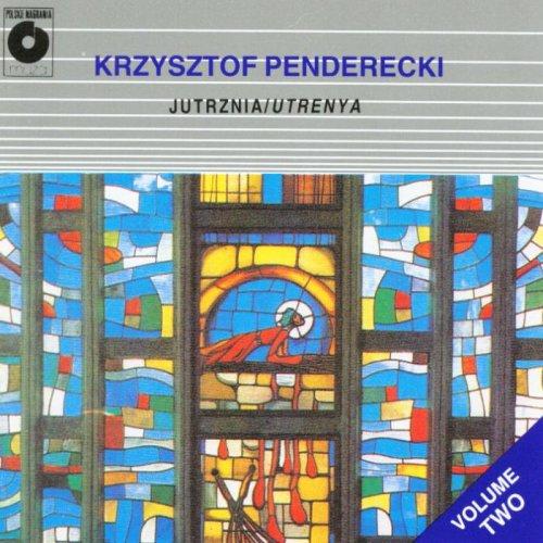 Krzysztof Penderecki, Volume Two: Jutrznia / Utrenya