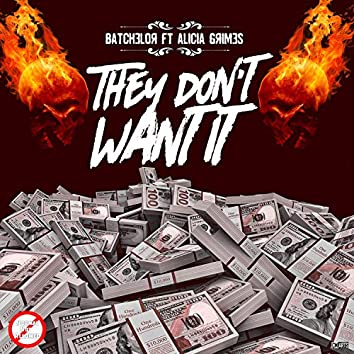 They Don't Want It (feat. Alicia Grimes)