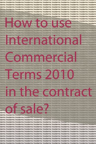 How to use international commercial terms in the contract of sale? (English Edition)
