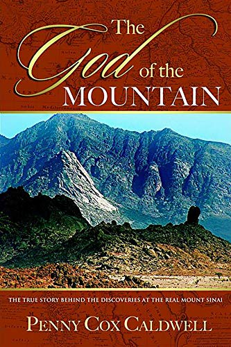 The God of the Mountain: The True Story Behind the Discoveries at the Real Mount Sinai (English Edition)