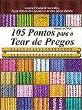 Manual de tricô: 105 pontos para o tear de pregos (Série Brazilian Art Craft Livro 1)