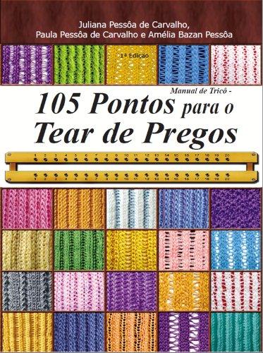 Manual de tricô: 105 pontos para o tear de pregos (Série Brazilian Art Craft Livro 1) (Portuguese Edition)