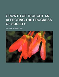 Growth of Thought as Affecting the Progress of Society