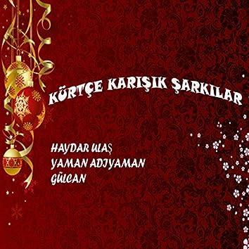 Kürtçe Karışık Şarkılar