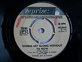TRINI LOPEZ Gonna Get Along Without Ya Now 7