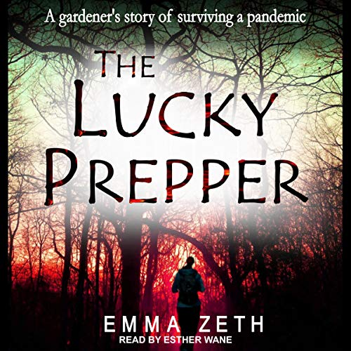 Couverture de The Lucky Prepper: A Gardener's Story of Surviving a Pandemic