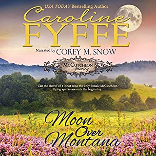 Moon Over Montana: McCutcheon Family Series, Book 5                   Written by:                                                                                                                                 Caroline Fyffe                               Narrated by:                                                                                                                                 Corey M. Snow                      Length: 6 hrs and 19 mins     1 rating     Overall 5.0
