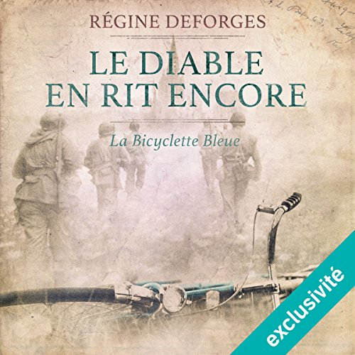 Le diable en rit encore : 1944-1945 (La bicyclette bleue 3) audiobook cover art