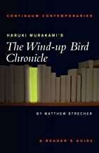 Haruki Murakami's The Wind-up Bird Chronicle: A Reader's Guide (Continuum Contemporaries)