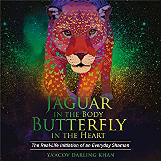 Jaguar in the Body, Butterfly in the Heart     The Real-life Initiation of an Everyday Shaman              Autor:                                                                                                                                 Ya'Acov Darling Khan                               Sprecher:                                                                                                                                 Ya'Acov Darling Khan                      Spieldauer: 9 Std. und 39 Min.     6 Bewertungen     Gesamt 5,0