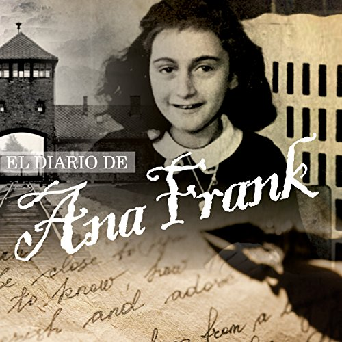 El Diario de Ana Frank [The Diary of Anne Frank] audiobook cover art