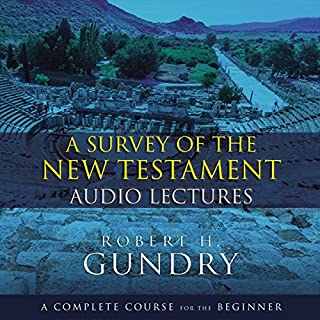 A Survey of the New Testament: Audio Lectures audiobook cover art