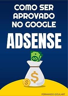Como ser Aprovado no Google Adsense (Portuguese Edition)