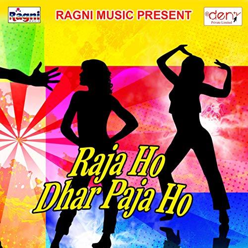 Raja Ho Dhar Paja Ho