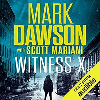 Witness X                   By:                                                                                                                                 Mark Dawson,                                                                                        Mariani Scott                               Narrated by:                                                                                                                                 David Thorpe                      Length: 2 hrs and 37 mins     42 ratings     Overall 4.6