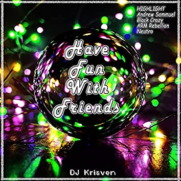 Have Fun With Friends - EP