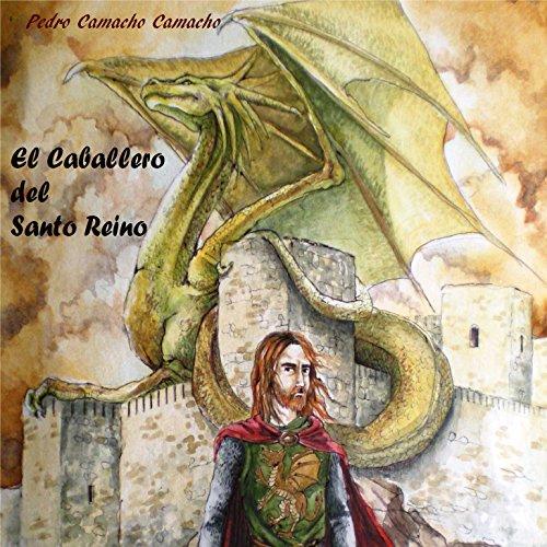 El Caballero del Santo Reino [The Knight of the Holy Kingdom] audiobook cover art