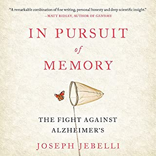 In Pursuit of Memory     The Fight Against Alzheimer's              By:                                                                                                                                 Joseph Jebelli                               Narrated by:                                                                                                                                 Thomas Judd                      Length: 7 hrs and 45 mins     31 ratings     Overall 4.6