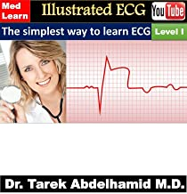 Illustrated ECG - Level I: The simplest way to learn ECG