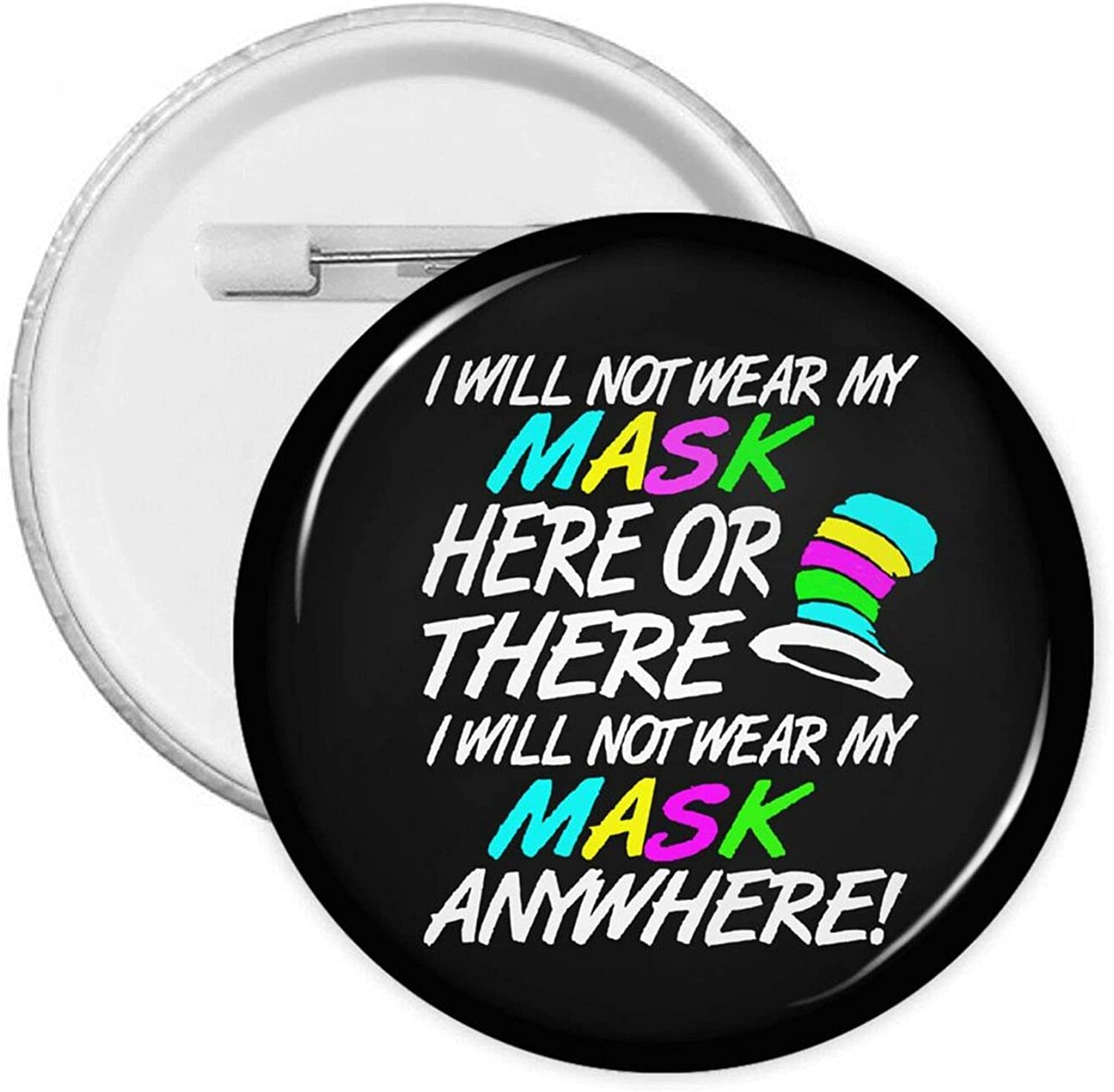 I ï¼·ill Not New product Cheap mail order specialty store Wear My Mask Here Round Badges W There Or Button