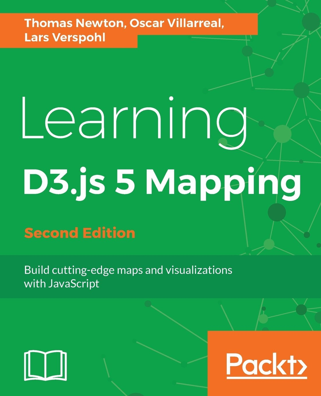 Learning D3.js 5 Mapping - Second Edition: Build cutting-edge maps and visualizations with JavaScript