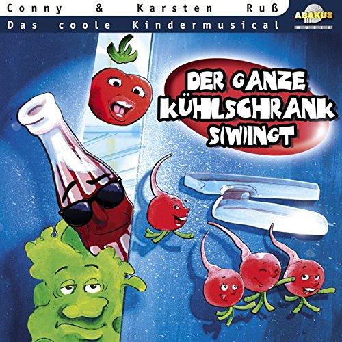 Der ganze Kühlschrank s(w)ingt - CD. Das coole Kindermusical