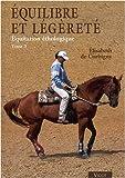 Equitation éthologique - Tome 3, Equilibre et légèreté de Elisabeth de Corbigny (24 novembre 2008) Relié - 24/11/2008