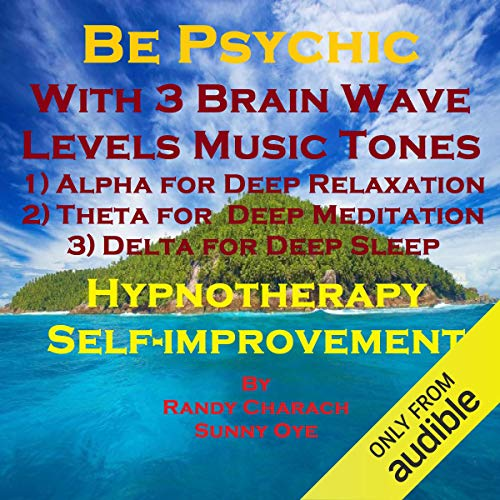 Be Psychic with Three Brainwave Music Recordings - Alpha, Theta, Delta - for Three Different Sessions cover art
