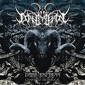 Dark Empress - Chant to Ereshkigal