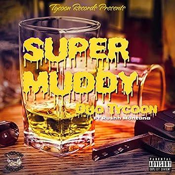 Super Muddy (feat. Rushh Montana)
